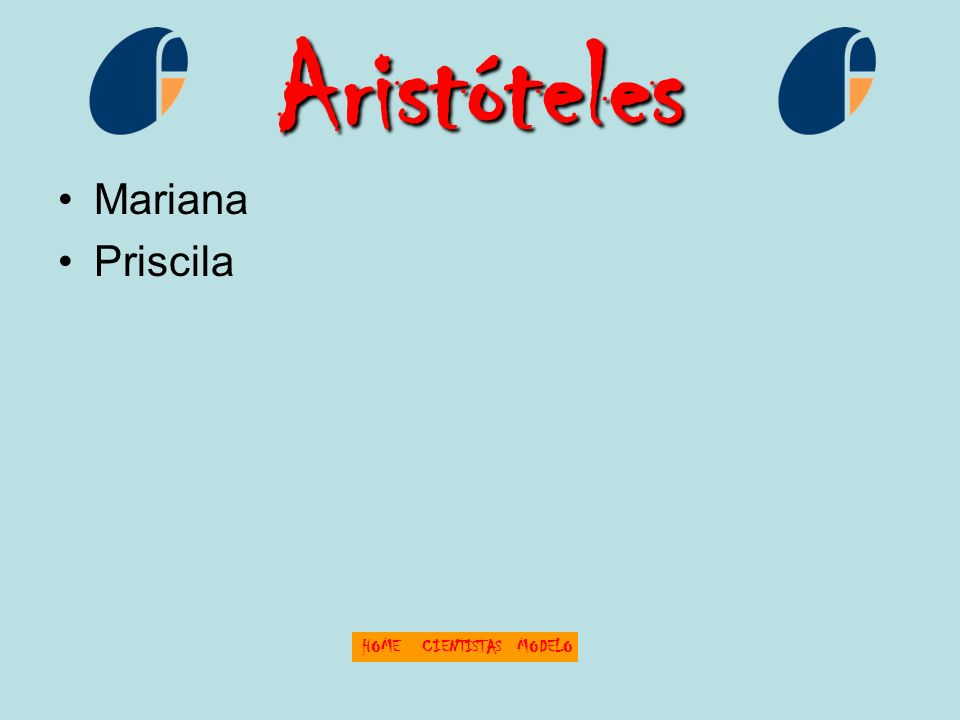 Aristóteles Mariana Priscila HOMECIENTISTASMODELO