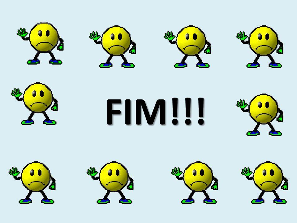 FIM!!! FIM!!!
