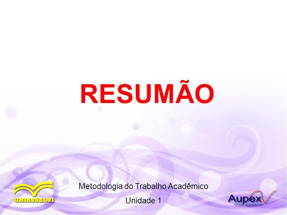 RESUMÃO Metodologia do Trabalho Acadêmico Unidade 1