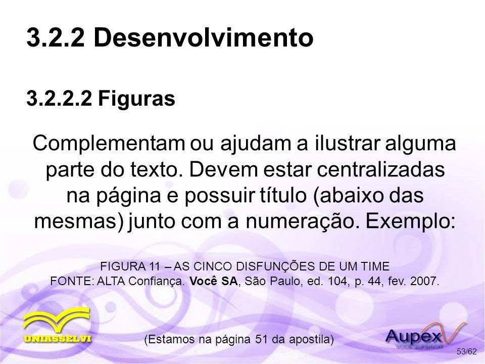 3.2.2 Desenvolvimento 3.2.2.3 Gráficos Tratamento semelhante ao das figuras.