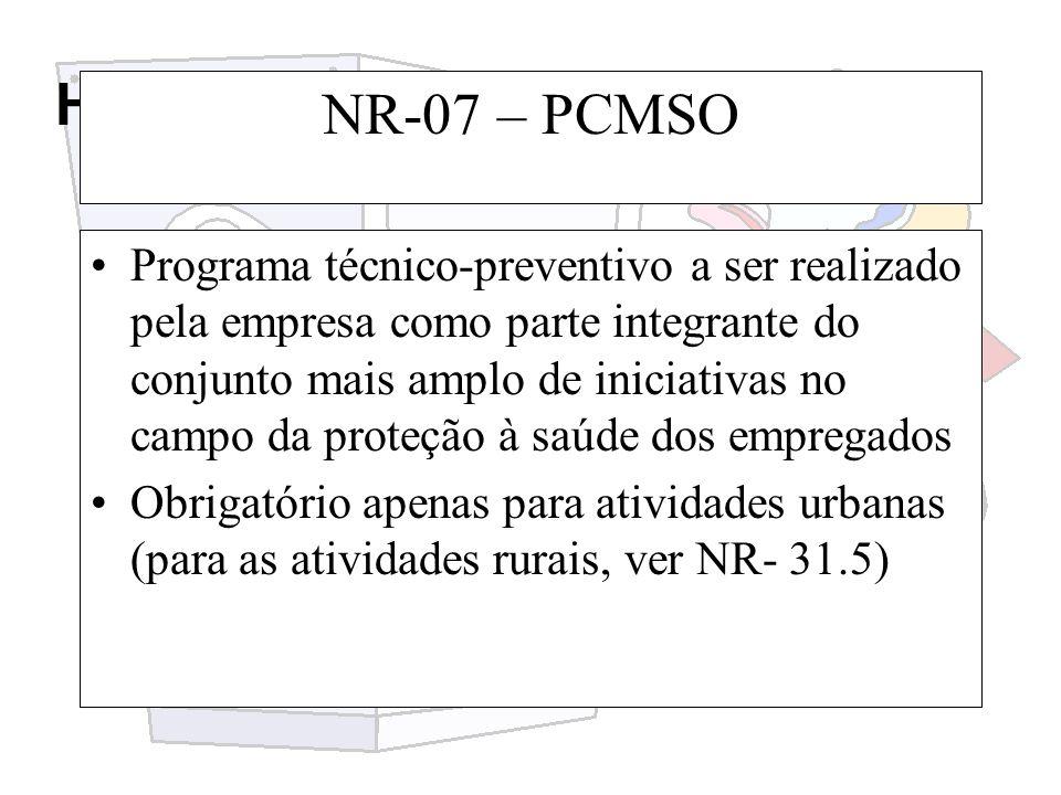 Higiene e segurança do trabalho NR-07 – PCMSO Programa técnico-preventivo a ser realizado pela empresa como parte integrante do conjunto mais amplo de