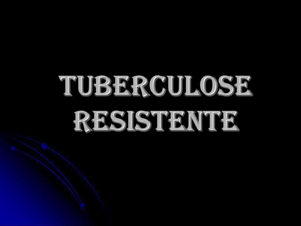 TUBERCULOSE RESISTENTE