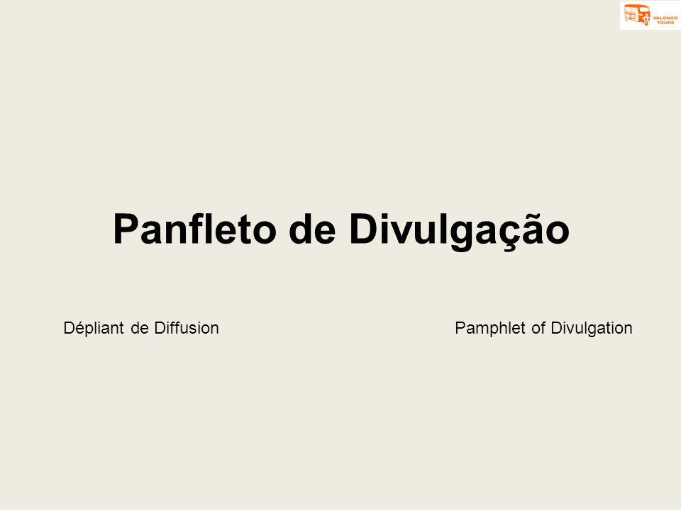 Panfleto de Divulgação Dépliant de DiffusionPamphlet of Divulgation