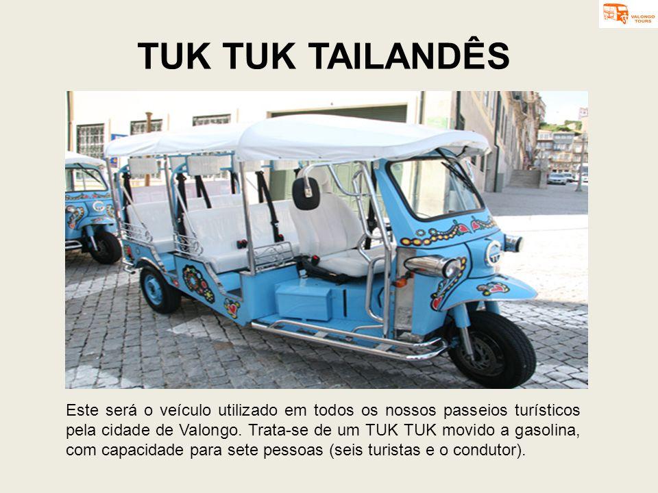 TUK TUK TAILANDÊS Este será o veículo utilizado em todos os nossos passeios turísticos pela cidade de Valongo. Trata-se de um TUK TUK movido a gasolin