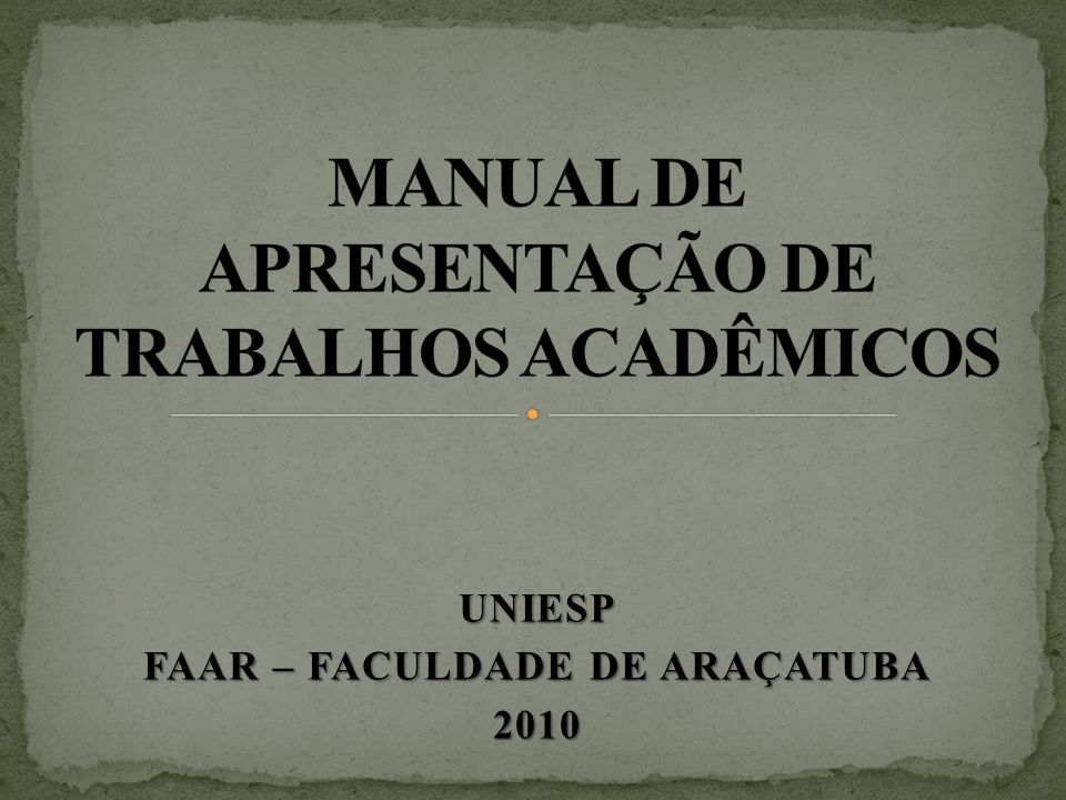 UNIESP FAAR – FACULDADE DE ARAÇATUBA 2010