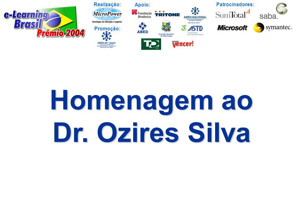 Realização: Patrocinadores: Promoção: Apoio: Homenagem ao Dr. Ozires Silva