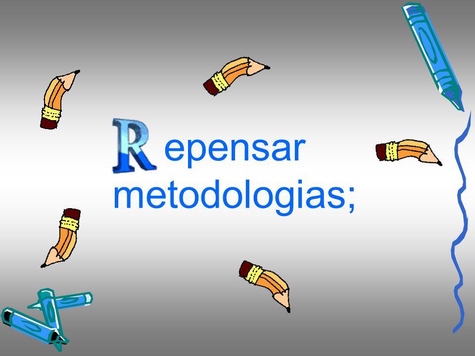 epensar metodologias;
