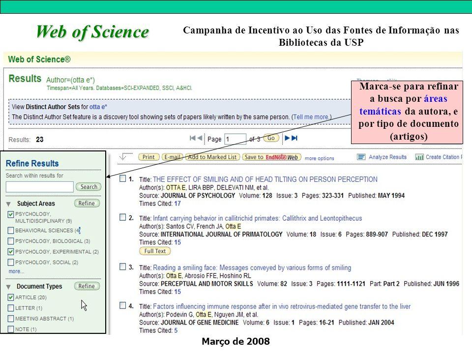 Março de 2008 Web of Science Marca-se para refinar a busca por áreas temáticas da autora, e por tipo de documento (artigos) Campanha de Incentivo ao U