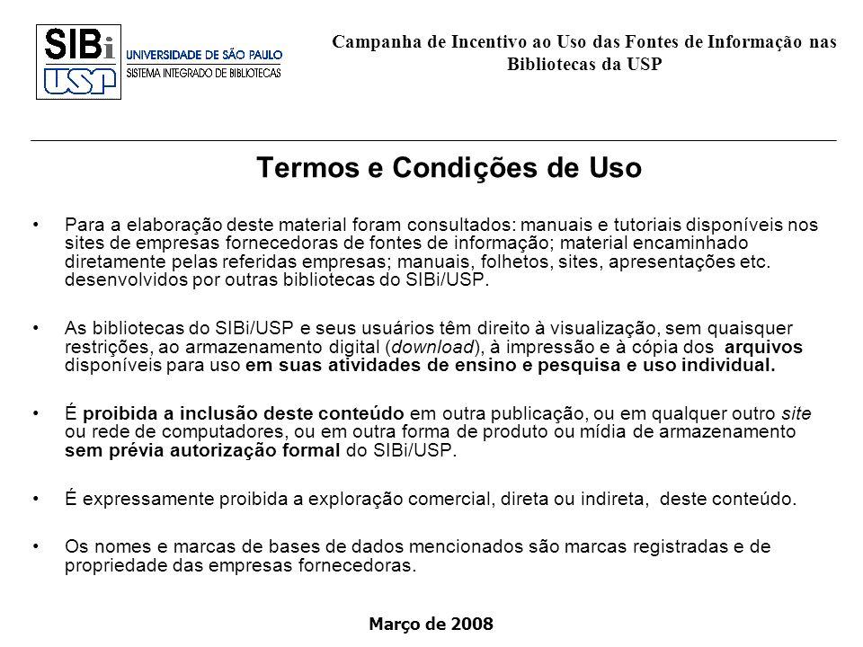 Março de 2008 Termos e Condições de Uso Para a elaboração deste material foram consultados: manuais e tutoriais disponíveis nos sites de empresas forn