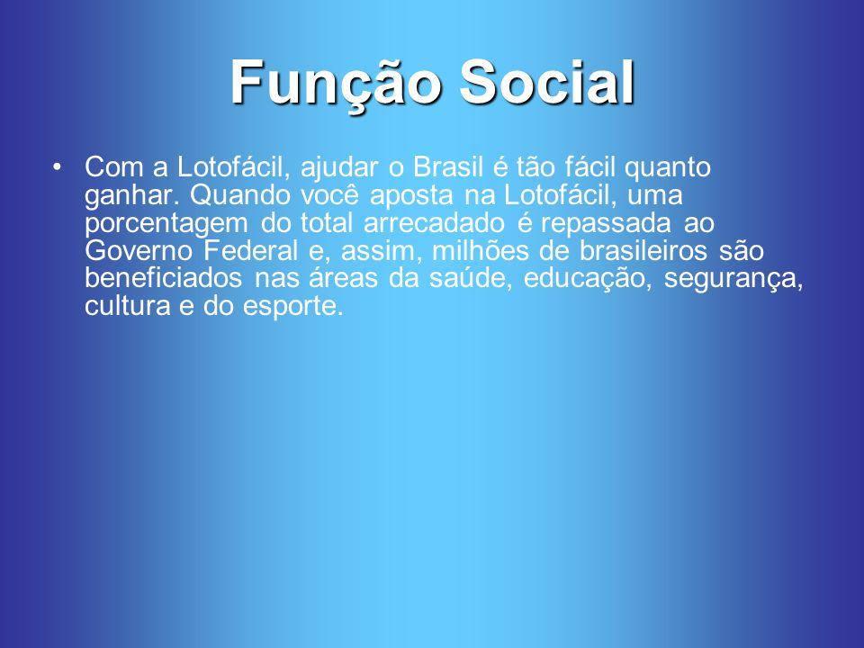 Função Social Com a Lotofácil, ajudar o Brasil é tão fácil quanto ganhar.