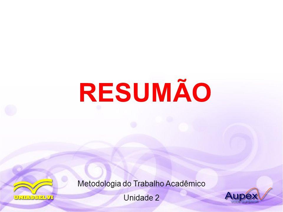 RESUMÃO Metodologia do Trabalho Acadêmico Unidade 2