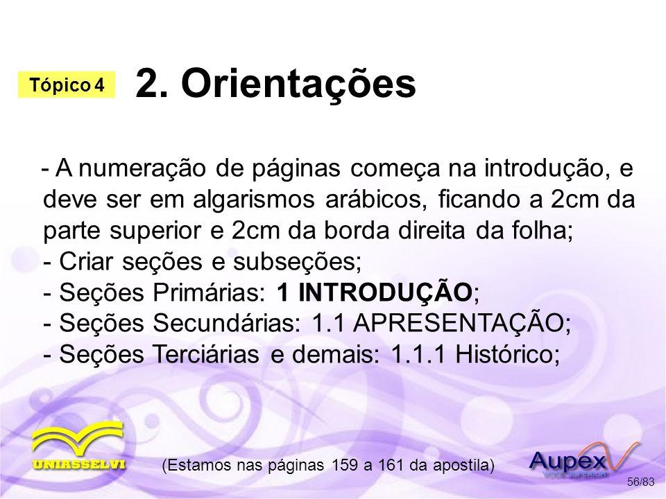 2. Orientações - A numeração de páginas começa na introdução, e deve ser em algarismos arábicos, ficando a 2cm da parte superior e 2cm da borda direit