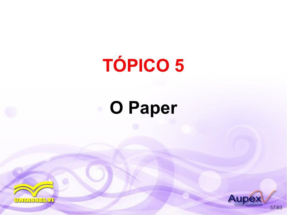 TÓPICO 5 O Paper 57/83