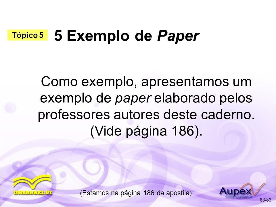 5 Exemplo de Paper Como exemplo, apresentamos um exemplo de paper elaborado pelos professores autores deste caderno. (Vide página 186). (Estamos na pá