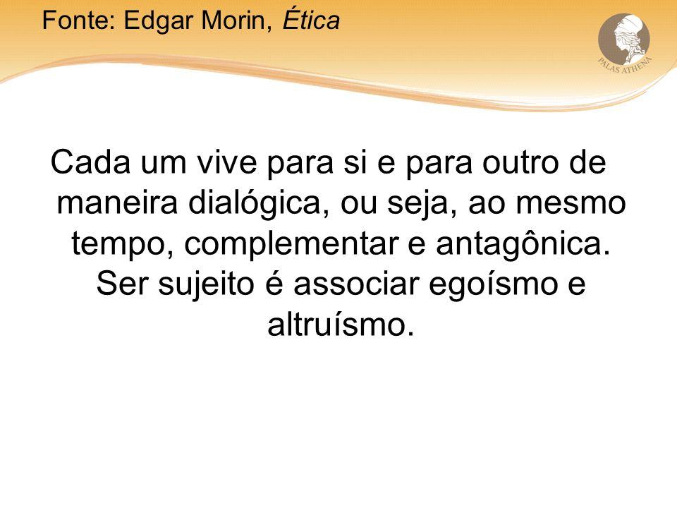 Cada um vive para si e para outro de maneira dialógica, ou seja, ao mesmo tempo, complementar e antagônica.
