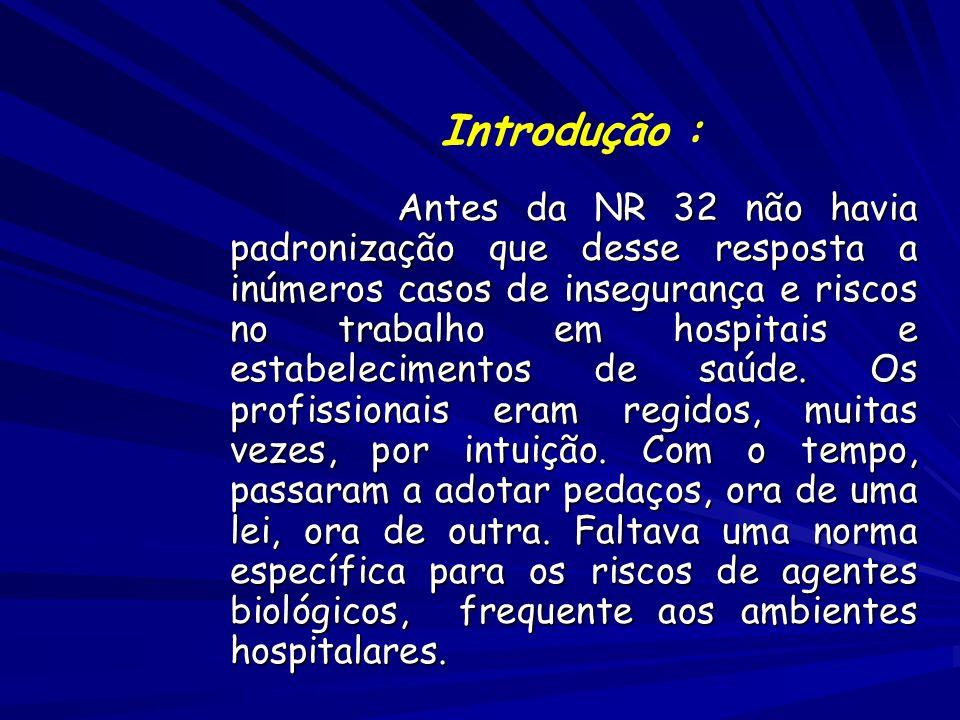 Antes da NR 32 não havia padronização que desse resposta a inúmeros casos de insegurança e riscos no trabalho em hospitais e estabelecimentos de saúde