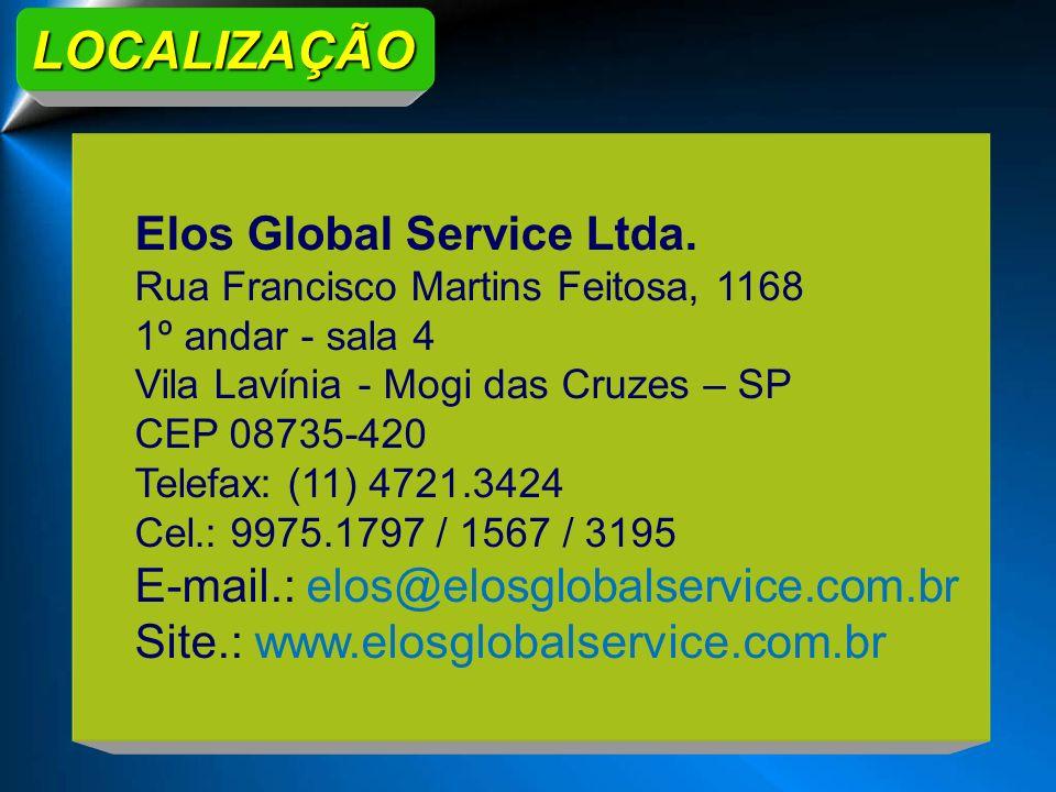 Elos Global Service Ltda. Rua Francisco Martins Feitosa, 1168 1º andar - sala 4 Vila Lavínia - Mogi das Cruzes – SP CEP 08735-420 Telefax: (11) 4721.3