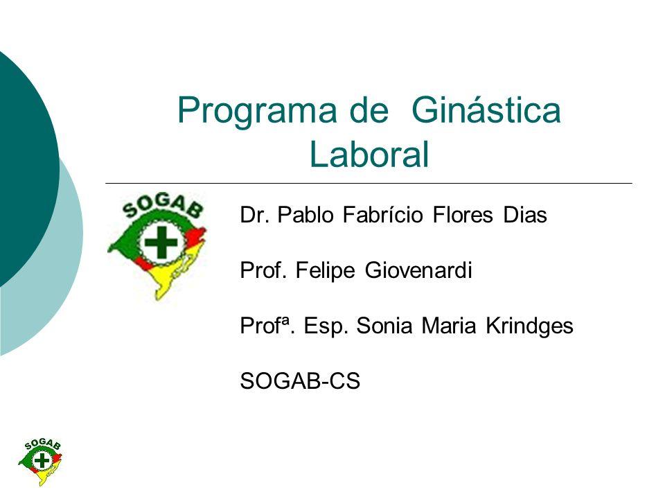 Programa de Ginástica Laboral Dr.Pablo Fabrício Flores Dias Prof.