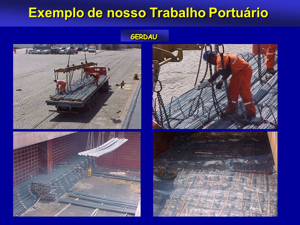 Exemplo de nosso Trabalho Portuário GERDAU