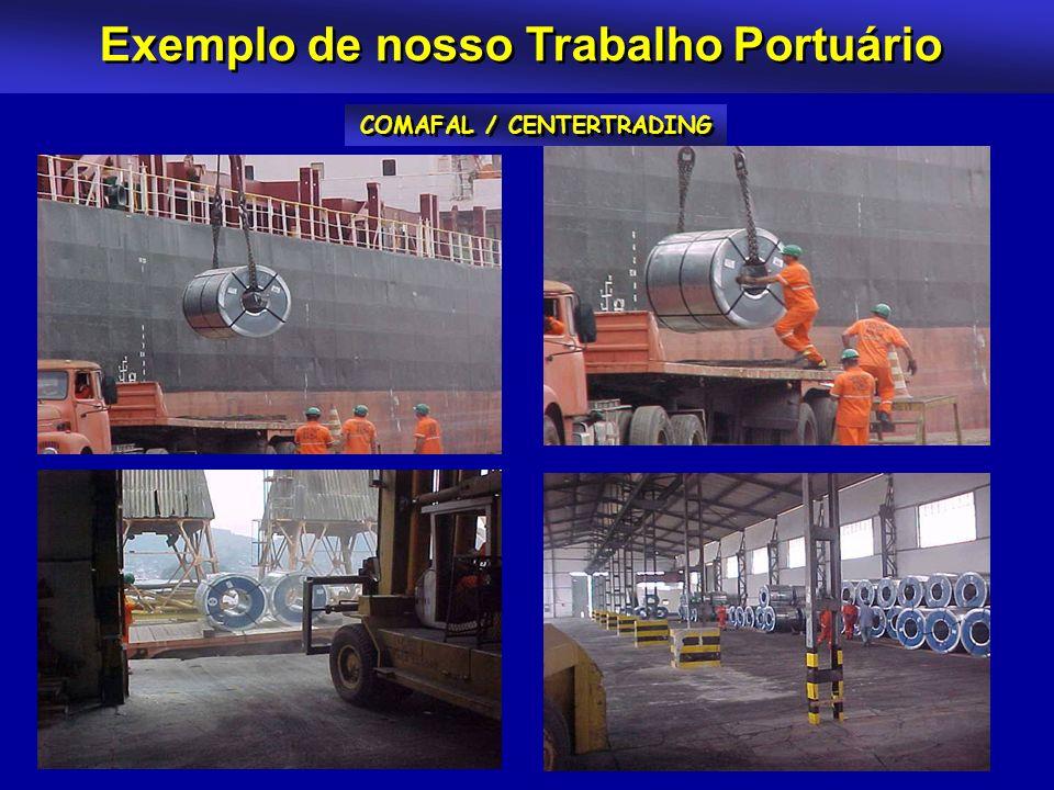 Exemplo de nosso Trabalho Portuário COMAFAL / CENTERTRADING