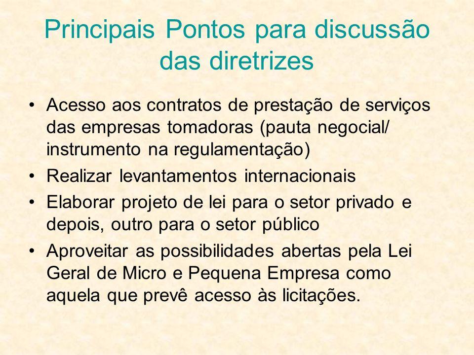 Principais Pontos para discussão das diretrizes Acesso aos contratos de prestação de serviços das empresas tomadoras (pauta negocial/ instrumento na r