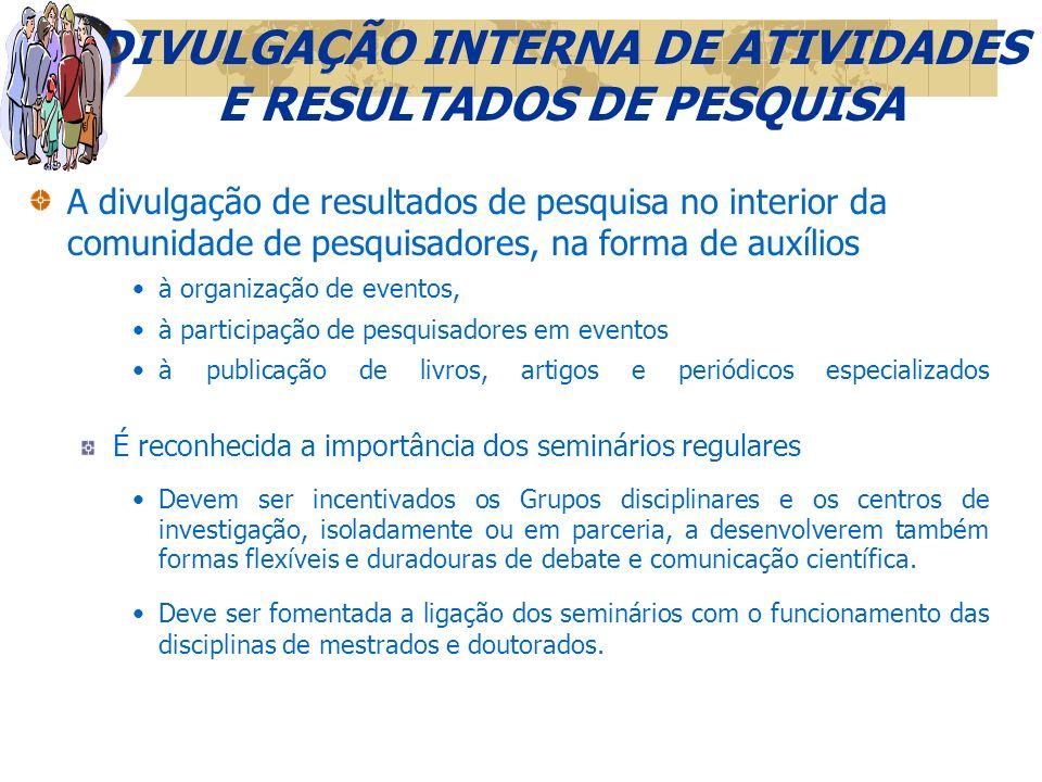 DIVULGAÇÃO DA PRODUÇÃO TÉCNICO-CIENTÍFICA Problemas Os indicadores relevantes de qualidade e quantidade brasileiros têm atestado que o desenvolvimento