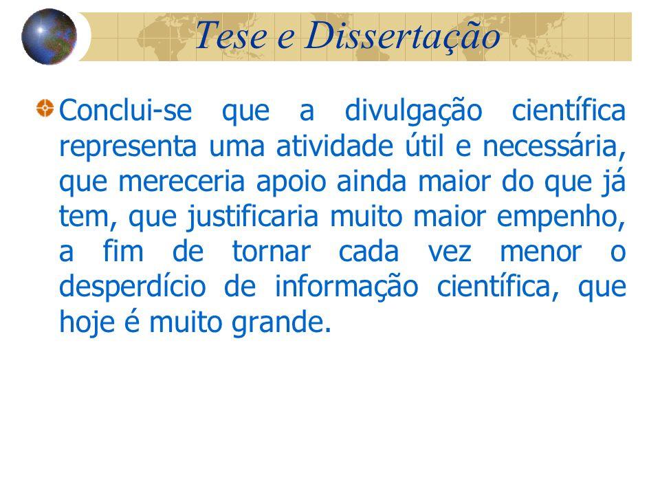 Dissertações e Teses Dissertação É um documentos que representa resultados de trabalho experimental ou exposição de um estudo científico recapitulativ