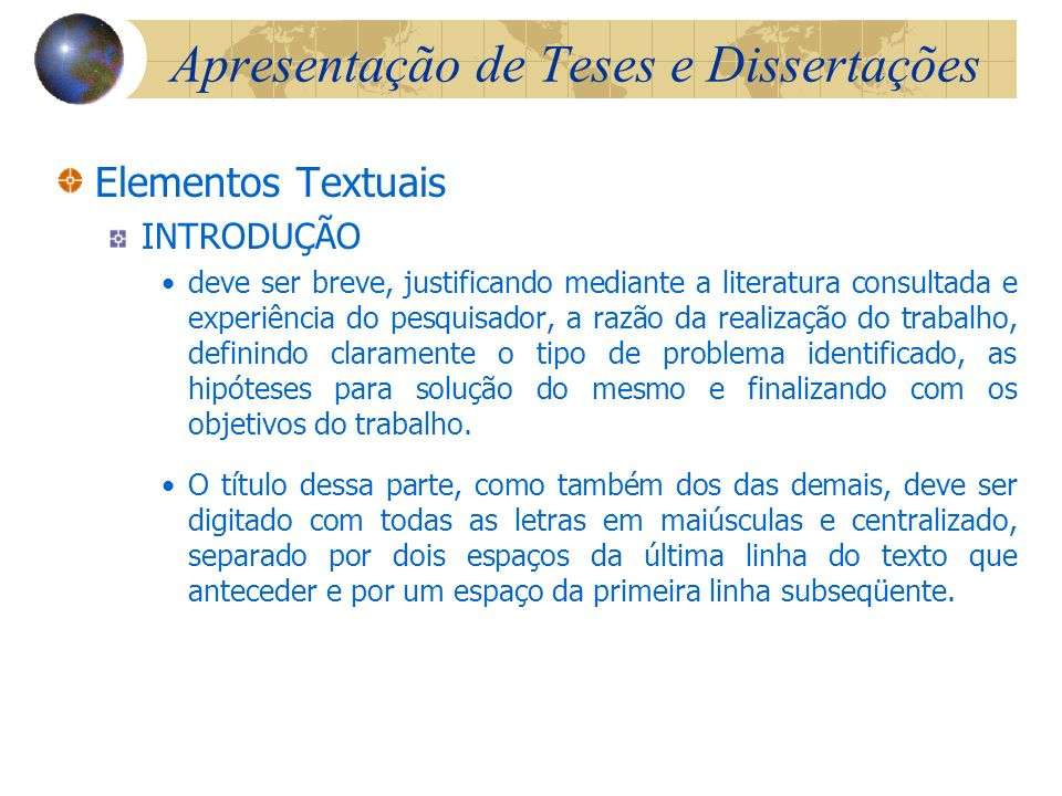 Partes Fundamentais da Publicação Tese, Monografia Pré-textuais Capa Lombada Folha de Rosto Termo de Aprovação Dedicatória Agradecimentos Epígrafe Sum