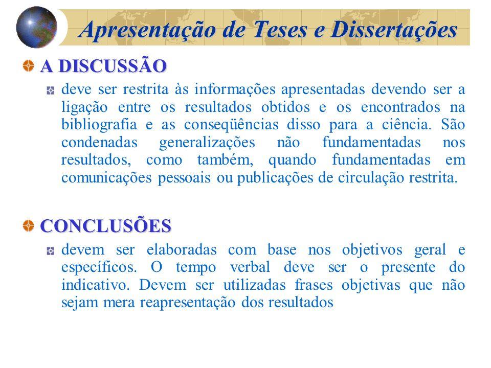 Apresentação de Teses e Dissertações RESULTADOS devem conter apresentação concisa dos dados obtidos. Quando apresentados por meio de quadros ou tabela
