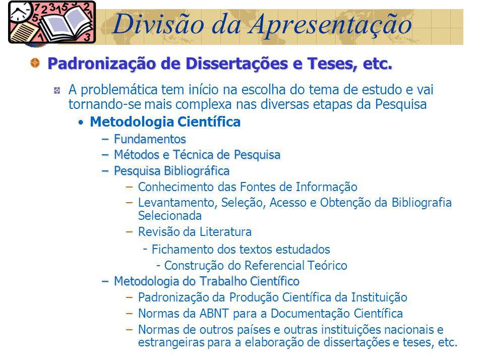 Produção de Monografias, Dissertações e Teses Às Universidades cabe cumprir o dever de colocar este acervo de Teses e Dissertações produzidas nos seus