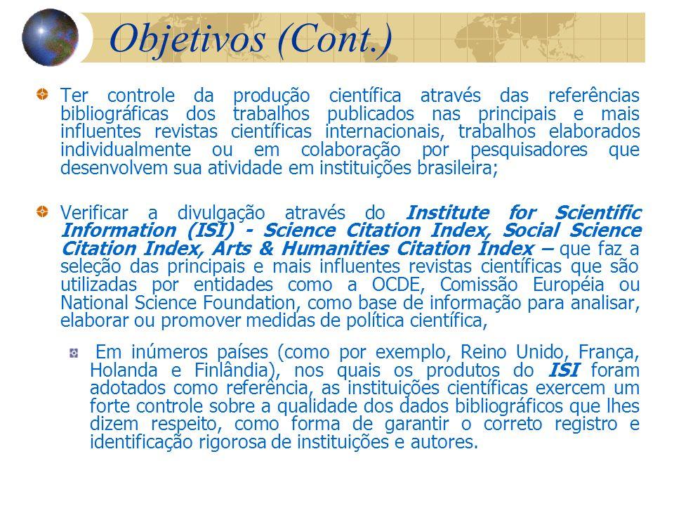 Divulgação da Produção Científica Objetivos (Cont.) Objetivos (Cont.) disponibilizar um instrumento essencial nos processos de diagnóstico, avaliação