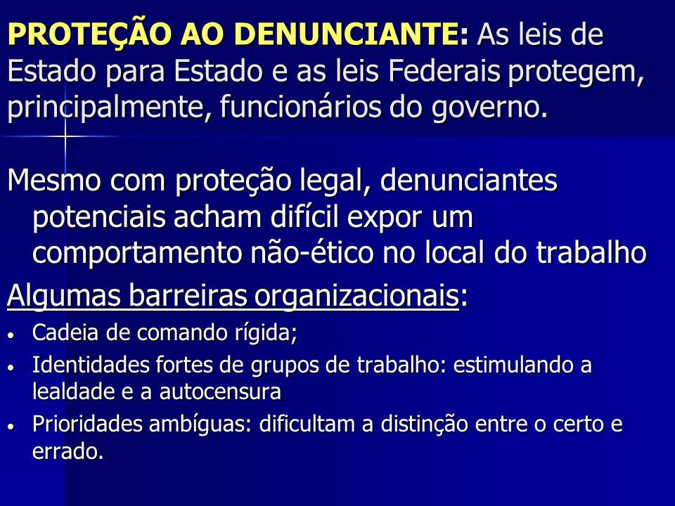 PROTEÇÃO AO DENUNCIANTE: As leis de Estado para Estado e as leis Federais protegem, principalmente, funcionários do governo. Mesmo com proteção legal,
