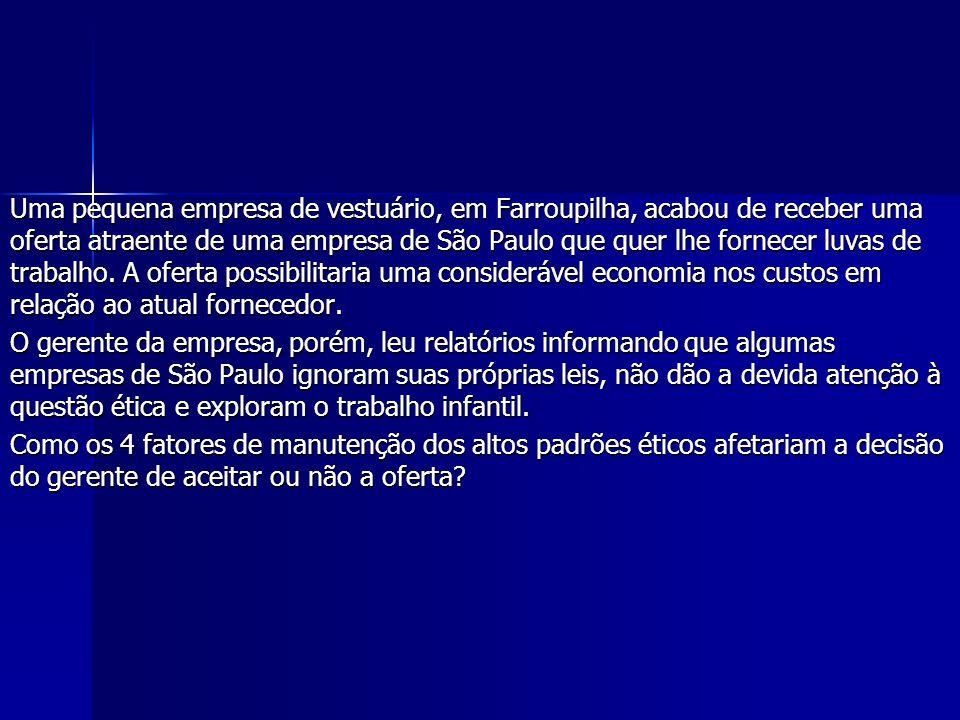 Uma pequena empresa de vestuário, em Farroupilha, acabou de receber uma oferta atraente de uma empresa de São Paulo que quer lhe fornecer luvas de tra