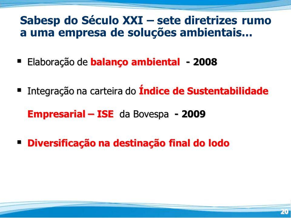 20 Sabesp do Século XXI – sete diretrizes rumo a uma empresa de soluções ambientais...