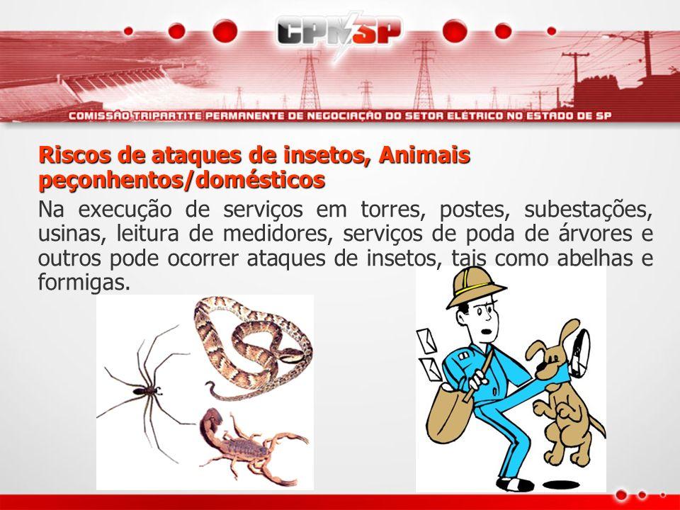 Riscos de ataques de insetos, Animais peçonhentos/domésticos Na execução de serviços em torres, postes, subestações, usinas, leitura de medidores, ser