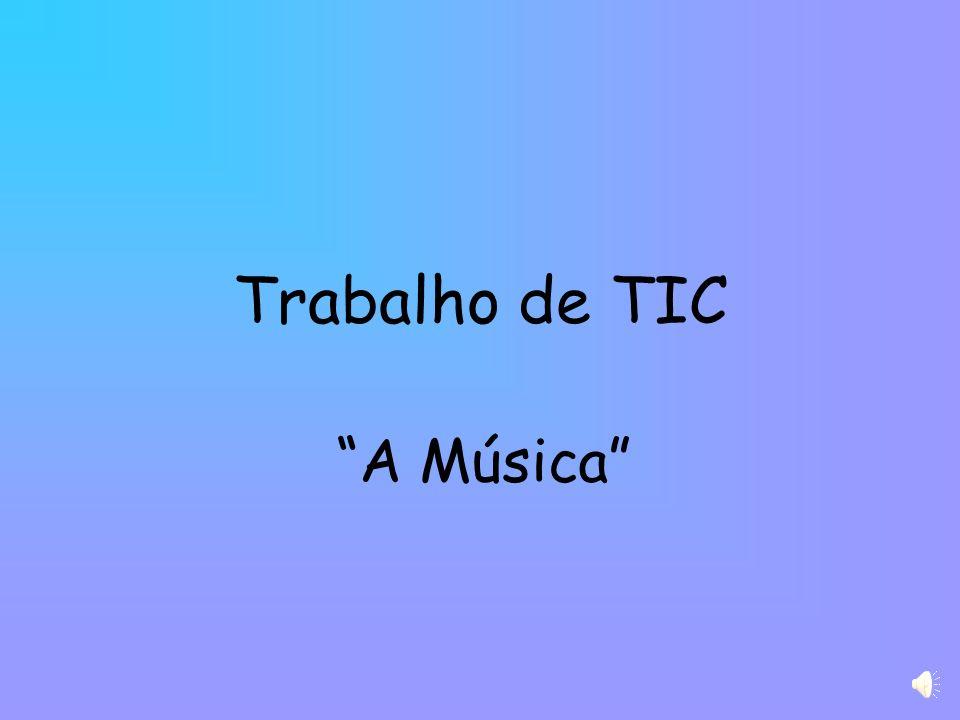 Trabalho de TIC A Música