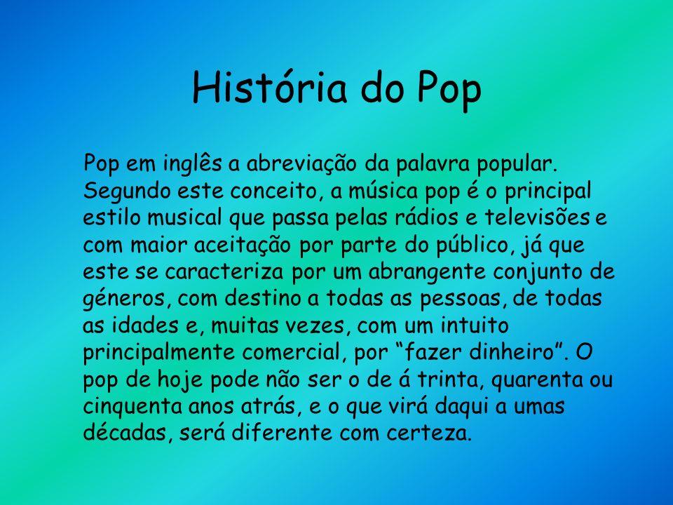 História do Pop Pop em inglês a abreviação da palavra popular.