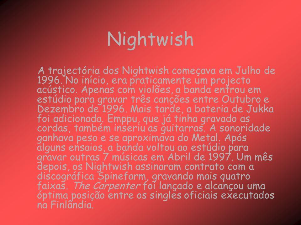Nightwish A trajectória dos Nightwish começava em Julho de 1996.