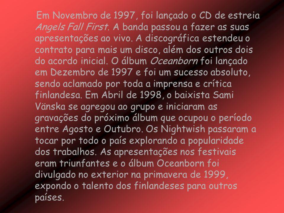 Em Novembro de 1997, foi lançado o CD de estreia Angels Fall First.