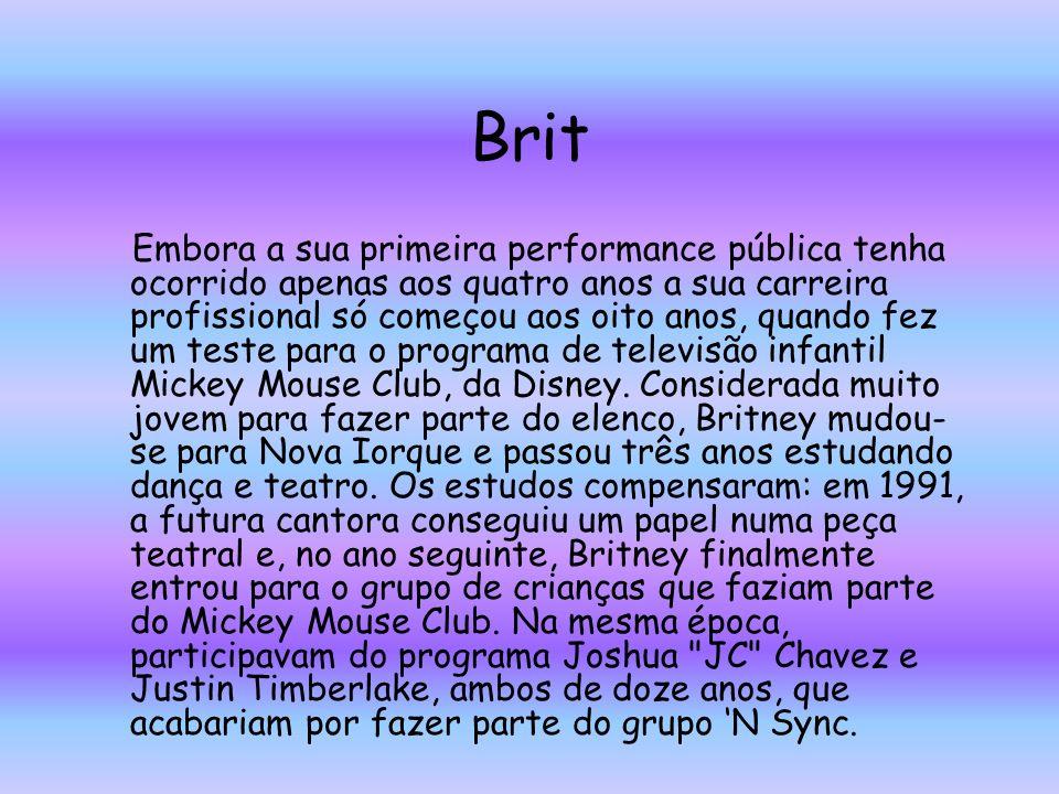 Brit Embora a sua primeira performance pública tenha ocorrido apenas aos quatro anos a sua carreira profissional só começou aos oito anos, quando fez um teste para o programa de televisão infantil Mickey Mouse Club, da Disney.