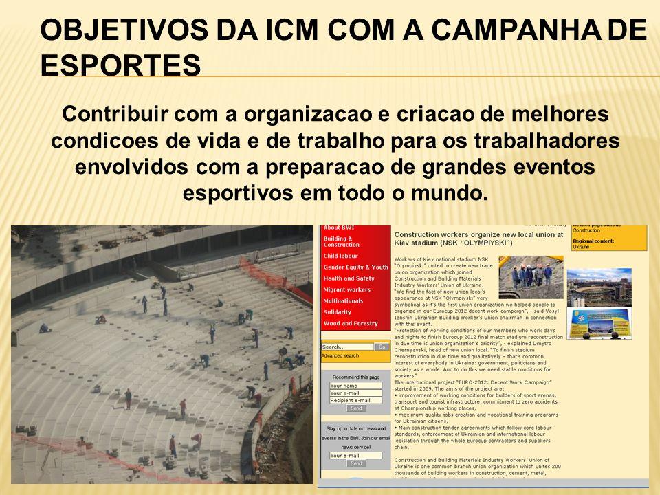 Contribuir com a organizacao e criacao de melhores condicoes de vida e de trabalho para os trabalhadores envolvidos com a preparacao de grandes eventos esportivos em todo o mundo.