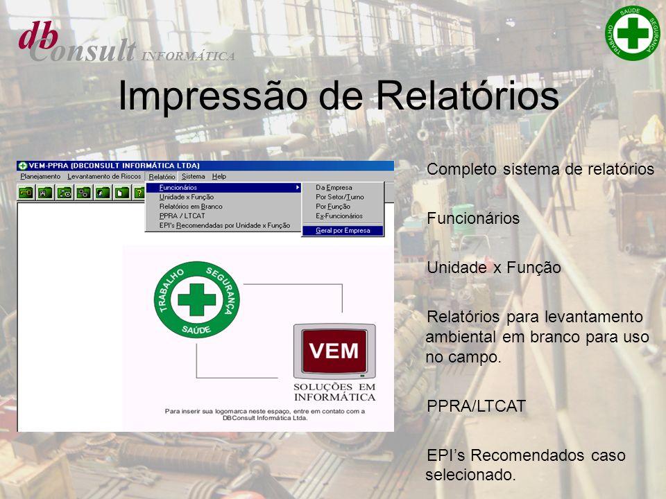 db Consult INFORMÁTICA Impressão de Relatórios Completo sistema de relatórios Funcionários Unidade x Função Relatórios para levantamento ambiental em