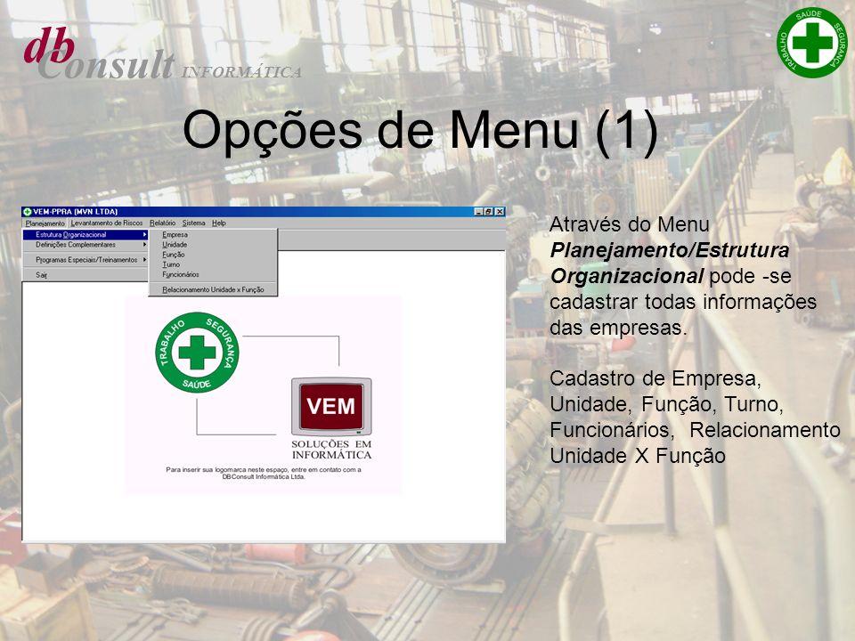 db Consult INFORMÁTICA Opções de Menu (1) Através do Menu Planejamento/Estrutura Organizacional pode -se cadastrar todas informações das empresas. Cad