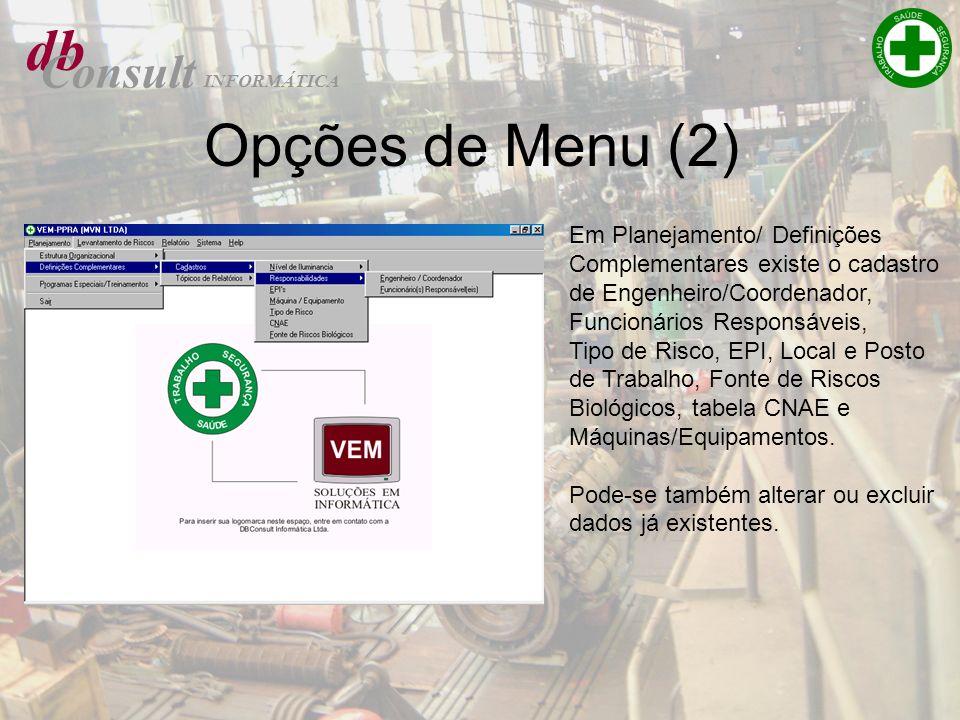 db Consult INFORMÁTICA Em Planejamento/ Definições Complementares existe o cadastro de Engenheiro/Coordenador, Funcionários Responsáveis, Tipo de Risc