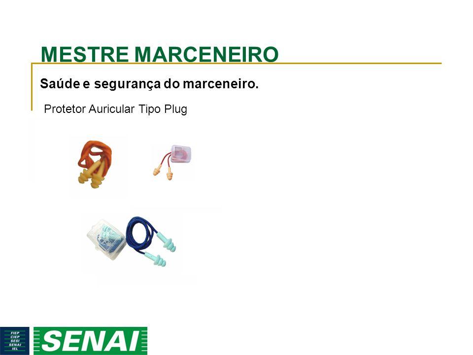 MESTRE MARCENEIRO Saúde e segurança do marceneiro. Protetor Auricular Tipo Plug