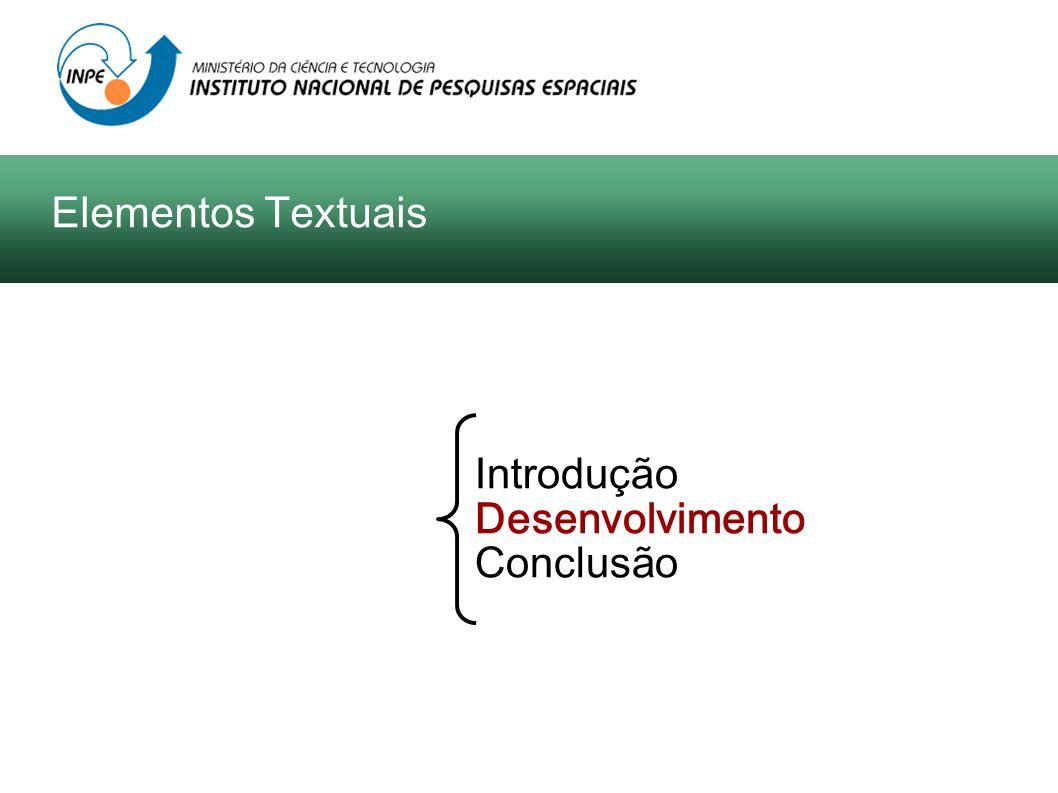 Introdução Desenvolvimento Conclusão Elementos Textuais