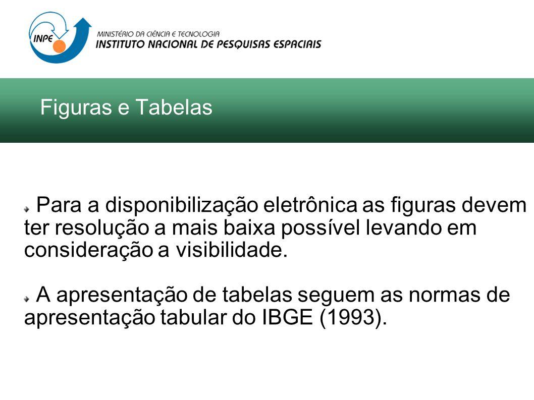 Para a disponibilização eletrônica as figuras devem ter resolução a mais baixa possível levando em consideração a visibilidade. A apresentação de tabe