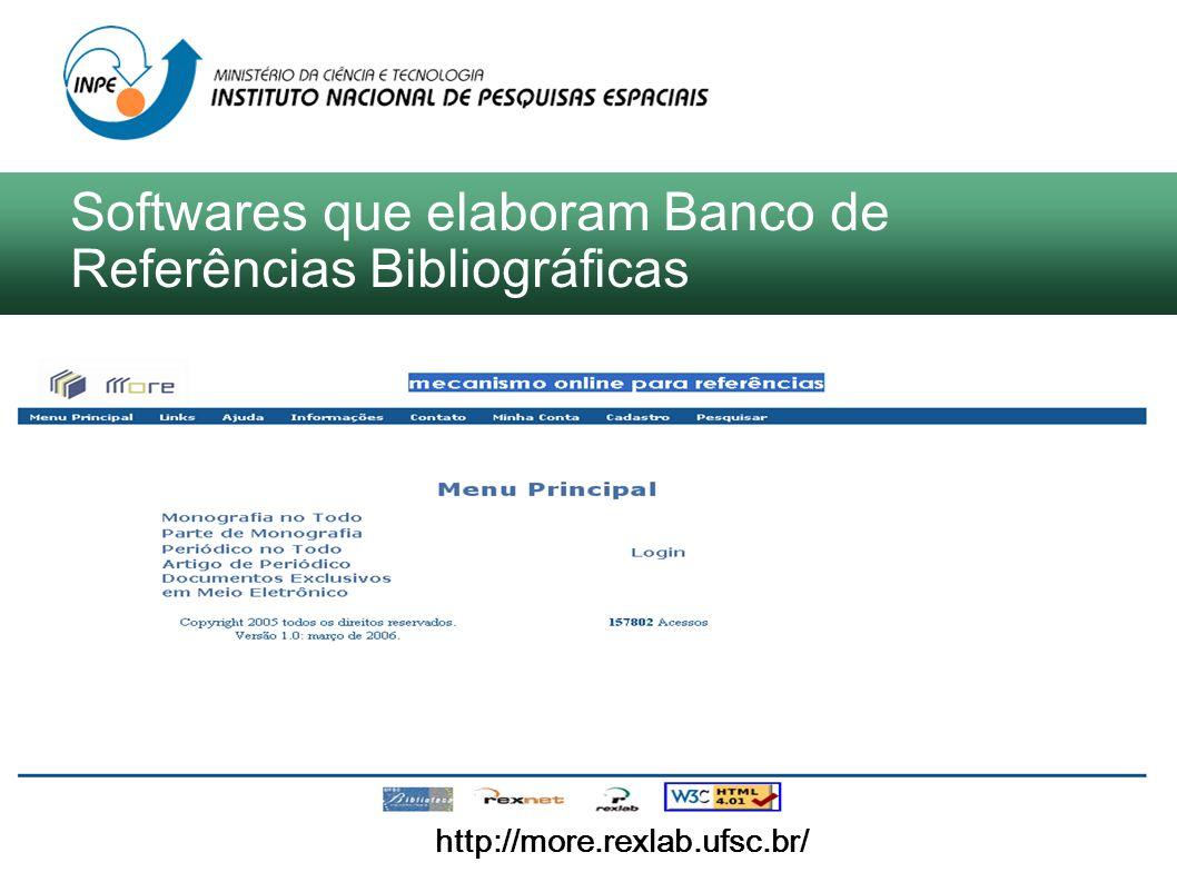 http://more.rexlab.ufsc.br/ Softwares que elaboram Banco de Referências Bibliográficas