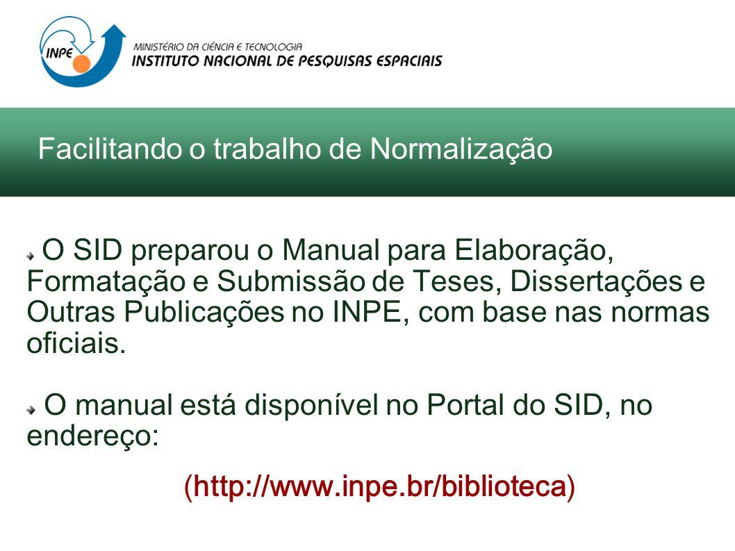 O SID preparou o Manual para Elaboração, Formatação e Submissão de Teses, Dissertações e Outras Publicações no INPE, com base nas normas oficiais. O m