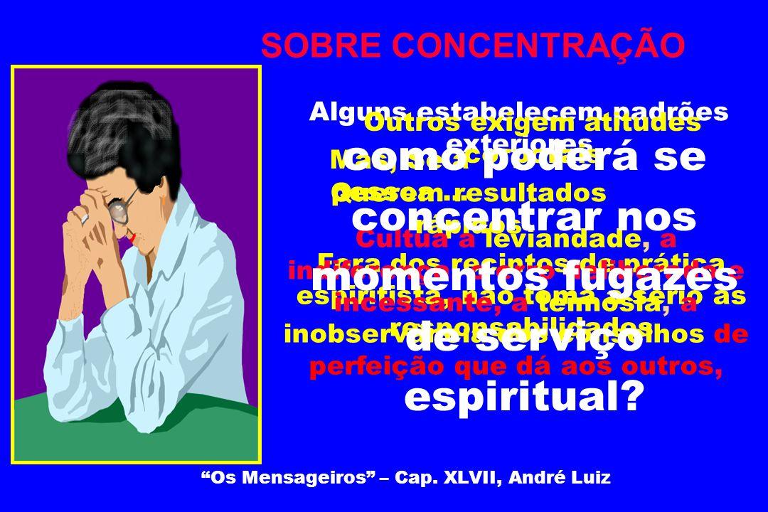 É indispensável o trabalho preparatório de atividades mentais na meditação de ordem superior.